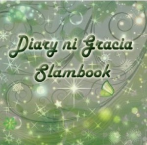 Diary ni Gracia Blogger Slambook