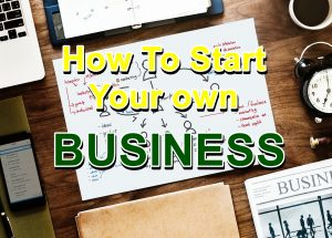 5 Ways to Start Your Own Business