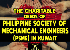The Charitable Deeds of Philippine Society of Mechanical Engineers (PSME) in Kuwait