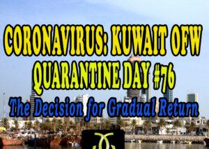 CORONAVIRUS: KUWAIT OFW QUARANTINE DAY #76 – The Decision for Gradual Return