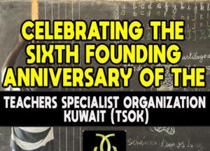 Celebrating the Sixth Founding Anniversary of the Teachers Specialist Organization Kuwait (TSOK)