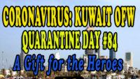 CORONAVIRUS: KUWAIT OFW QUARANTINE DAY #84 – A Gift for the Heroes