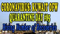 CORONAVIRUS: KUWAIT OFW QUARANTINE DAY #85 – Rising Number of Recoveries