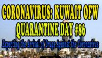 CORONAVIRUS: KUWAIT OFW QUARANTINE DAY #86 – Expecting the Arrival of Drugs Against Coronavirus