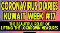 CORONAVIRUS DIARIES: Week #17 – The Beautiful Relief of Lifting the Lockdown Measures