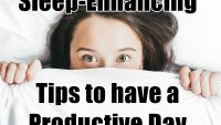 4 Magic Sleep-Enhancing Tips to have a Productive Day