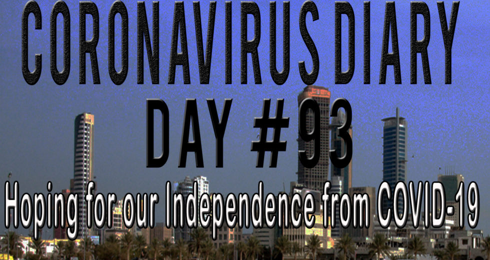 CORONAVIRUS DIARY: DAY #93 – Hoping for our Independence from COVID-19