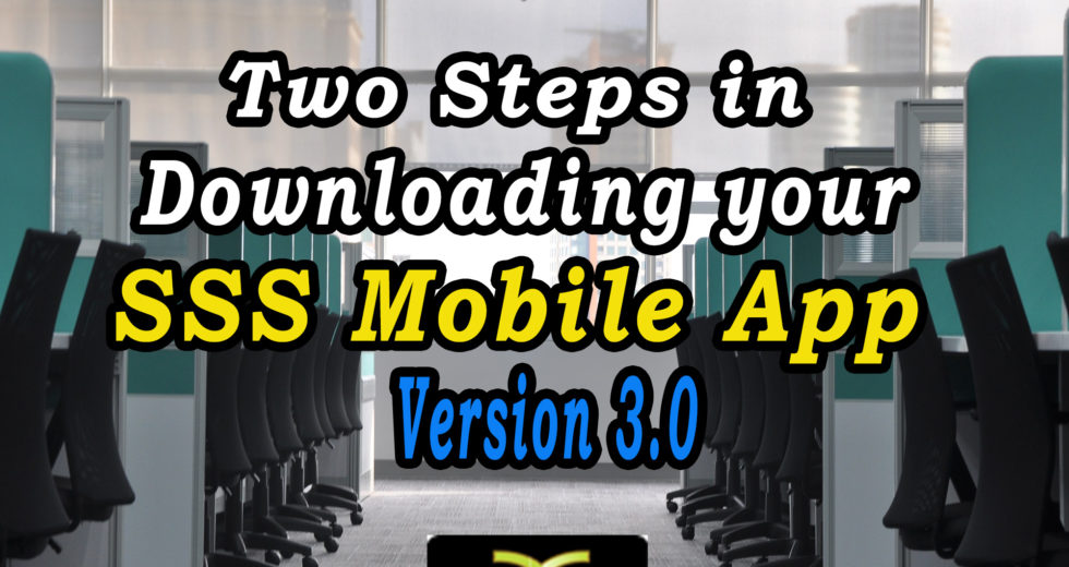 Two Steps in Downloading your SSS Mobile App Version 3.0