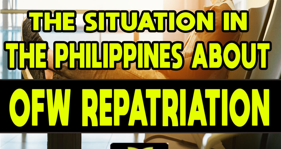 The Situation In the Philippines About OFW Repatriation