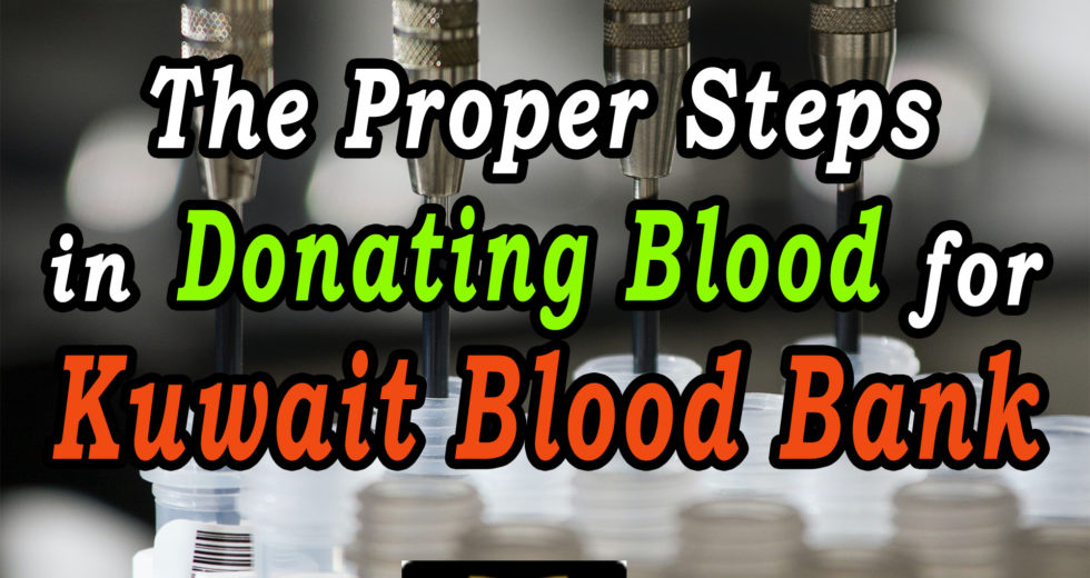 The Proper Steps in Donating Blood for Kuwait Blood Bank
