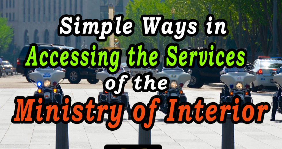 Simple Ways in Accessing the Services of the Ministry of Interior