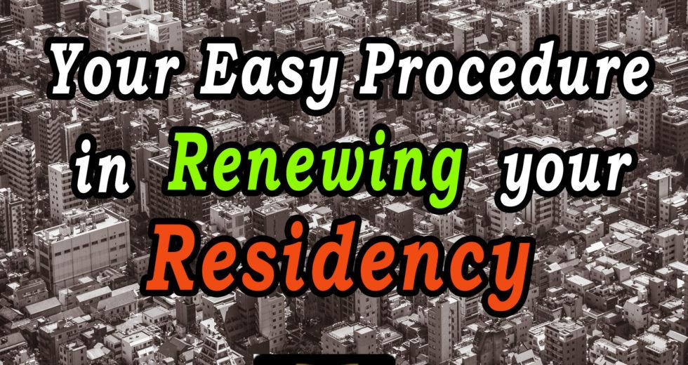 Your Easy Procedure in Renewing your Residency