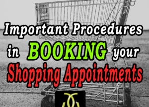 Important Procedures in Booking your Shopping Appointment