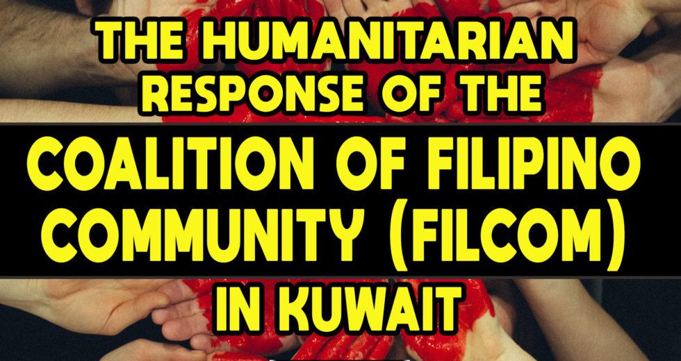 Humanitarian Response of the Coalition of Filipino Community Organizations in Kuwait (FILCOM)