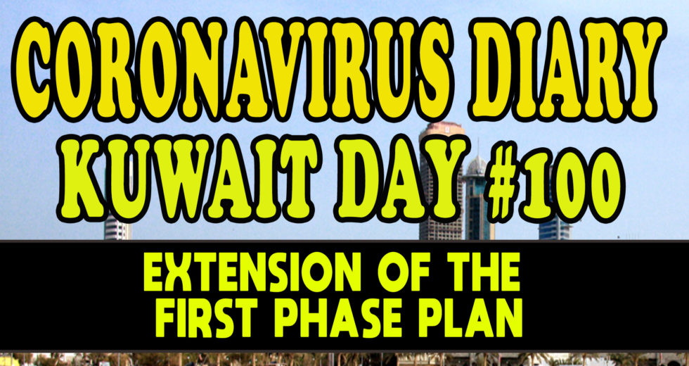 CORONAVIRUS DIARIES: DAY #100 – Extension of the First Phase Plan