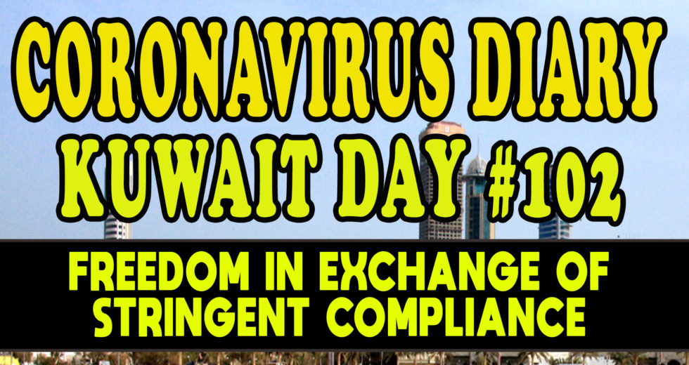 CORONAVIRUS DIARIES: DAY #102 – Freedom in Exchange of Stringent Compliance