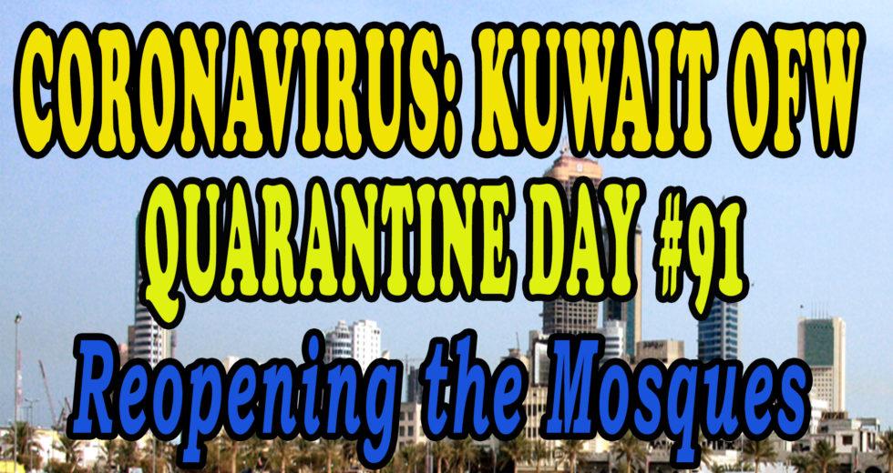 CORONAVIRUS: KUWAIT OFW QUARANTINE DAY #91 – Reopening of the Mosques