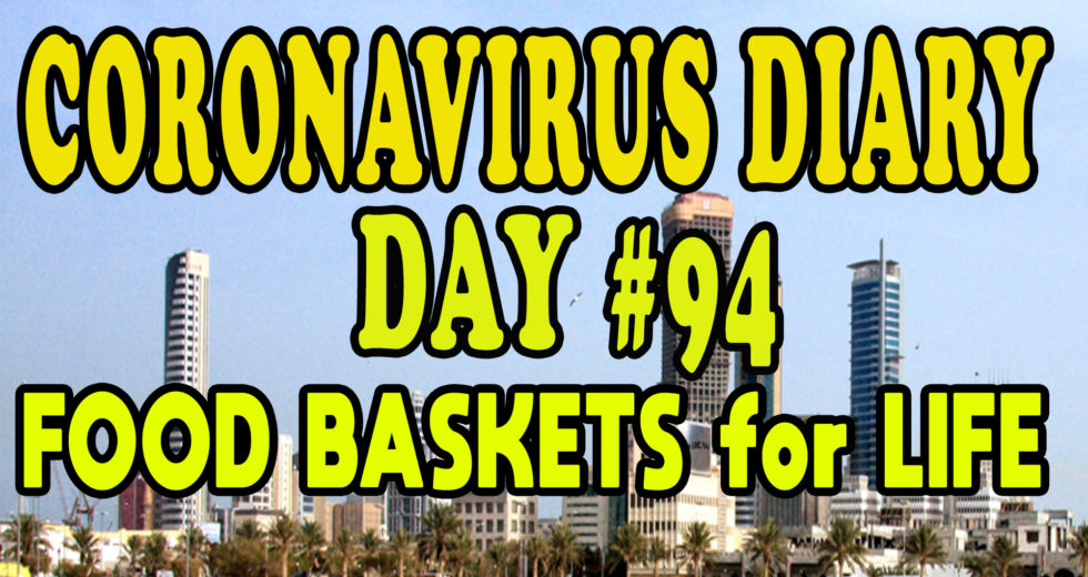 CORONAVIRUS DIARY: DAY #94 – Food Baskets for Life