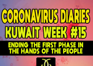 CORONAVIRUS DIARIES: Week #15 – Ending the First Phase in the Hands of the People
