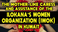 The Mother-like Caress and Assistance of the Ilokana Women's Organization in Kuwait (IWOK)