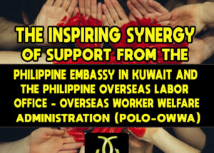 The Inspiring Synergy of Support from the Philippine Embassy in Kuwait and the Philippine Overseas Labor Office – Overseas Worker Welfare Administration (POLO-OWWA)