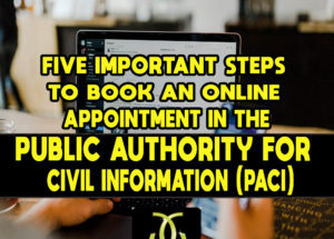 Five Important Steps to Book an Appointment in the Public Authority for Civil Information (PACI)