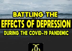 Battling the Effects of Depression During the COVID-19 Pandemic