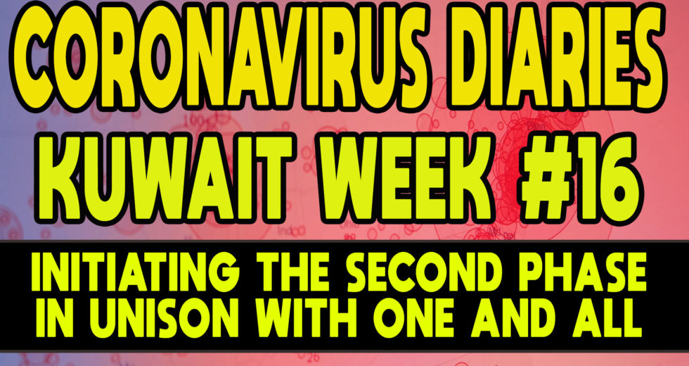 CORONAVIRUS DIARIES: Week #16 – Initiating the Second Phase Plan in Unison With One and All
