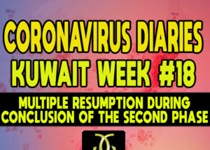 CORONAVIRUS DIARIES: Week #18 – Multiple Resumption During the Conclusion of the Second Phase