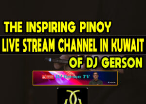 The Inspiring Pinoy Live Stream Channel in Kuwait of DJ Gerson