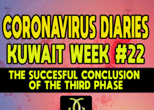 CORONAVIRUS DIARIES: Week #22 – The Successful Conclusion of the Third Phase