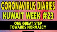 CORONAVIRUS DIARIES: Week #23 – One Great Step Towards Normalcy
