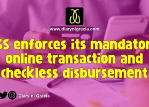 SSS enforces its mandatory online transaction and checkless disbursement
