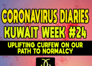 CORONAVIRUS DIARIES: Week #24 – Uplifting Curfew on our Path to Normalcy