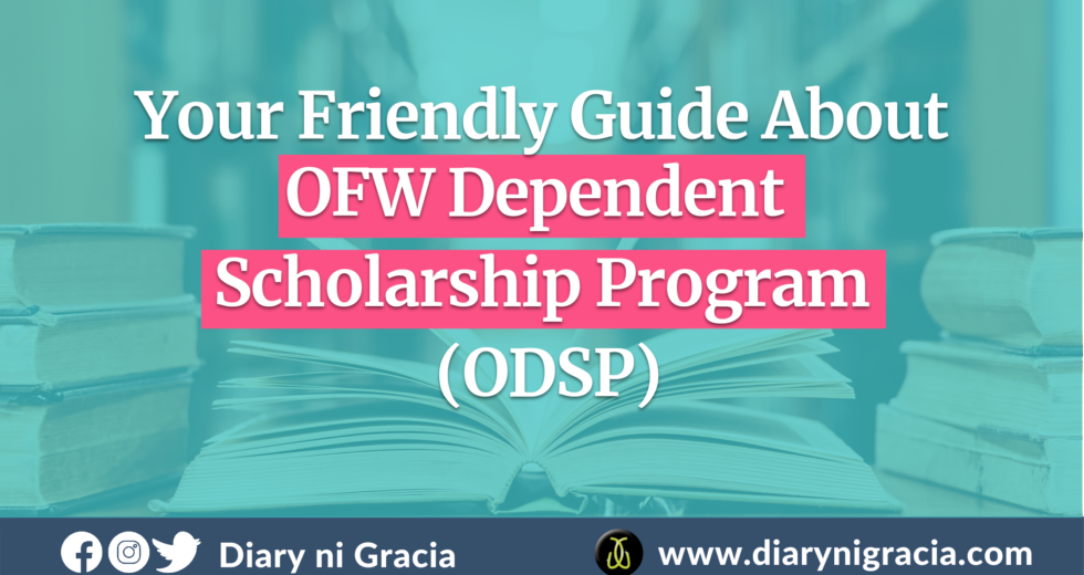 Your Friendly Guide About OFW Dependent Scholarship Program (ODSP)