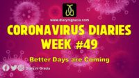 CORONAVIRUS DIARIES Week #49: Better Days are Coming