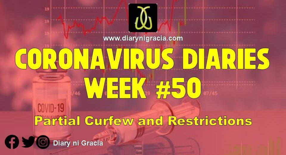 CORONAVIRUS DIARIES Week #50: Partial Curfew and Restrictions