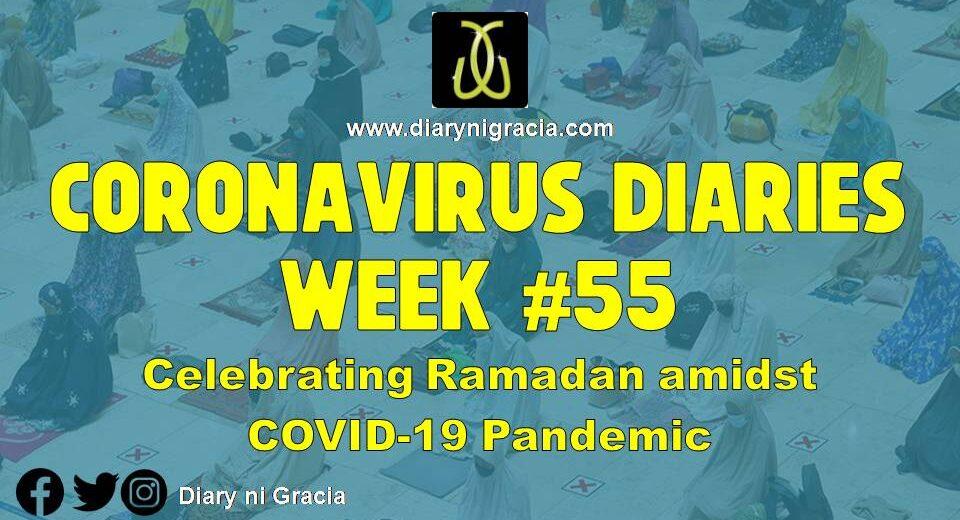 CORONAVIRUS DIARIES Week #55: Celebrating Ramadan amidst COVID-19 Pandemic