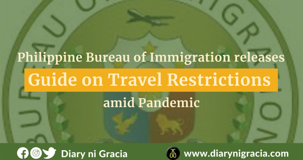 Philippine Bureau of Immigration releases Guide on Travel Restrictions amid Pandemic   Diary ni Gracia