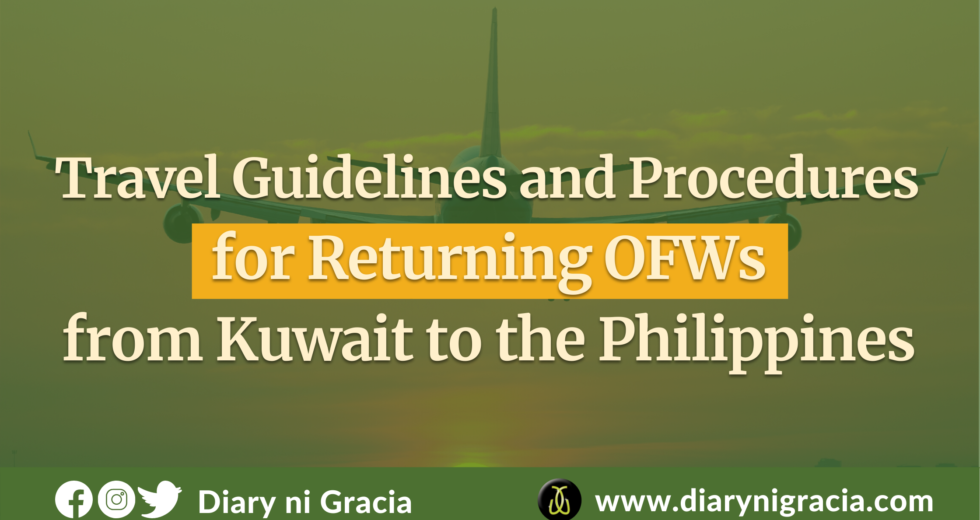 Travel Guidelines and Procedures for Returning OFWs from Kuwait to Philippines | Diary ni Gracia