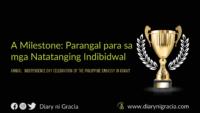 A Milestone: Parangal para sa mga Natatanging Indibidwal | DIARY NI GRACIA