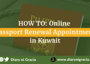 HOW TO: Online Passport Renewal Appointment in Kuwait | Diary ni Gracia