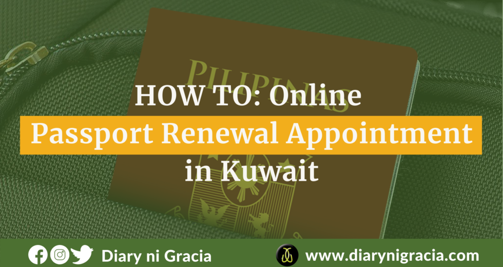 HOW TO: Online Passport Renewal Appointment in Kuwait   Diary ni Gracia
