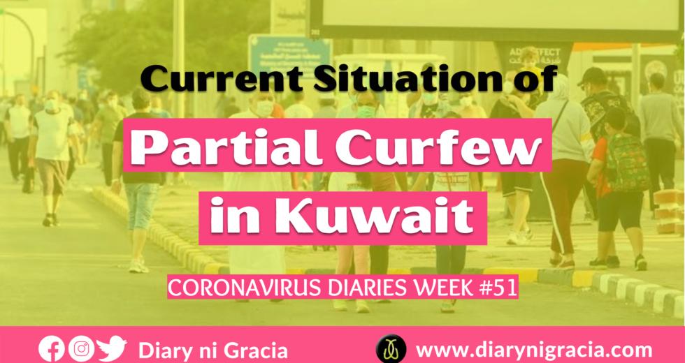 CORONAVIRUS DIARIES Week #51: Current Situation of Partial Curfew in Kuwait