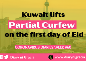 CORONAVIRUS DIARIES Week #60: Kuwait lifts Partial Curfew on the first day of Eid